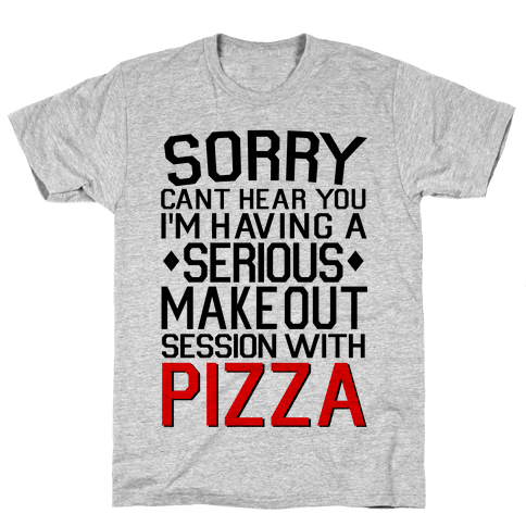 Pizza Make Out Session Mens T-Shirt