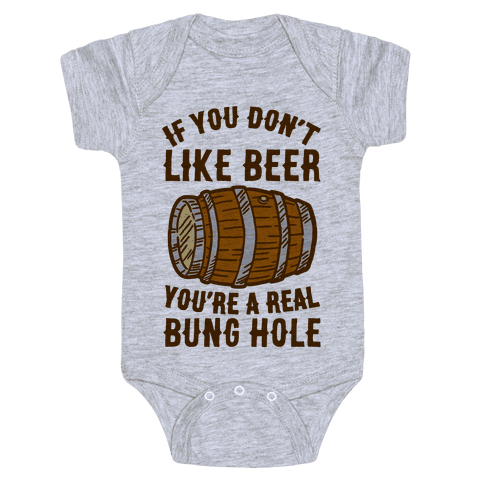 You Don't Like Beer? Baby Onesy