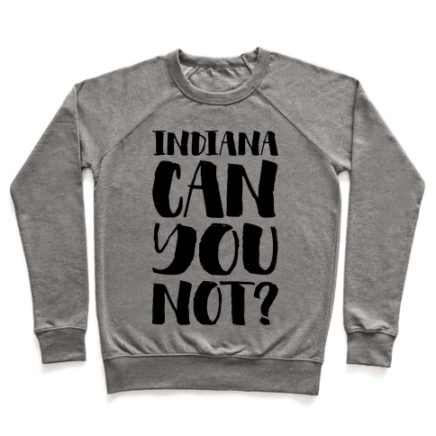 Indiana Can You Not? Pullover