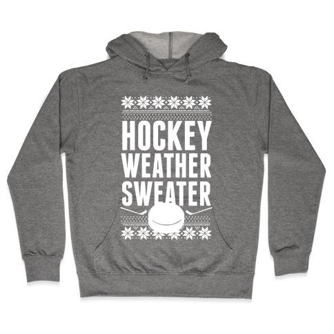 Hockey Weather Sweater (White Ink) Hooded Sweatshirt