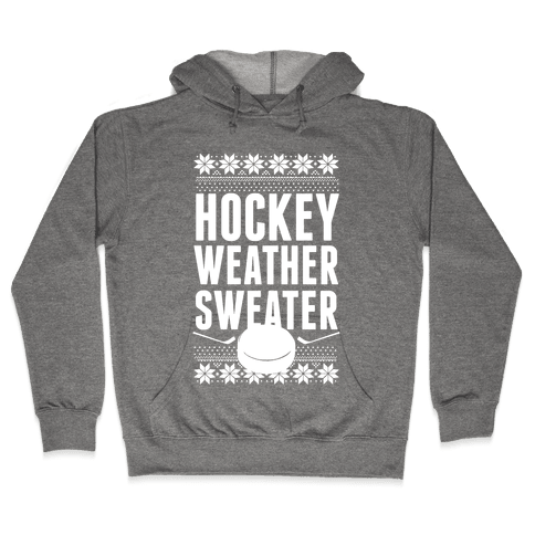 Hockey Weather Sweater (White Ink) Hooded Sweatshirt