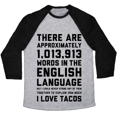 Words For I Love Tacos Baseball Tee