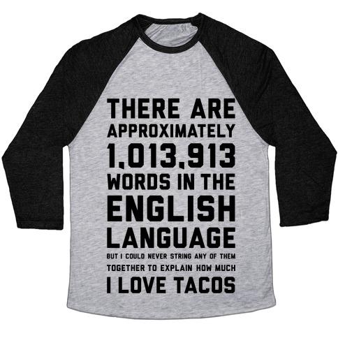 Words For I Love Tacos Baseball Tee