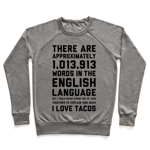 Words For I Love Tacos Pullover