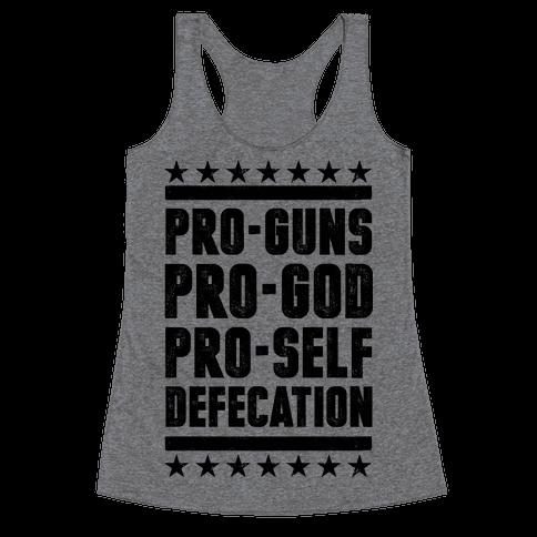 Pro-Guns Pro-God Pro-Self Defecation Racerback Tank Top