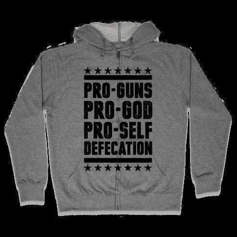Pro-Guns Pro-God Pro-Self Defecation Zip Hoodie
