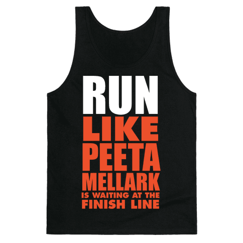 Run Like Peeta Mellark Is Waiting At The Finish Line (White Ink) Tank Top