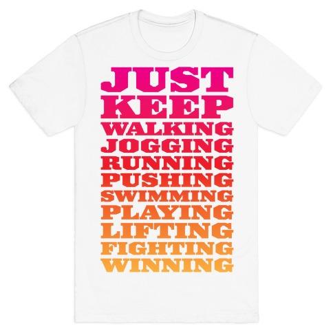 Just Keep Going T-Shirt