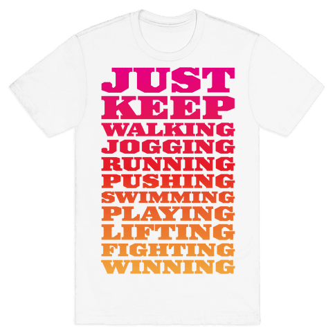 Just Keep Going Mens T-Shirt