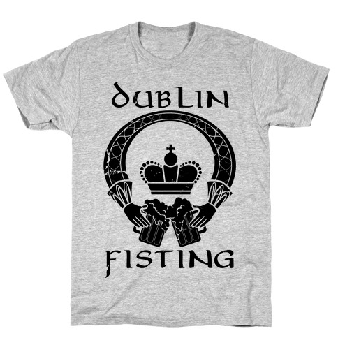 Dublin Fisting T-Shirt