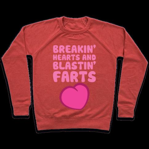 Breakin' Hearts And Blastin' Farts Pullover