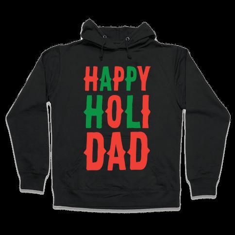 Happy Holi-Dad Hooded Sweatshirt
