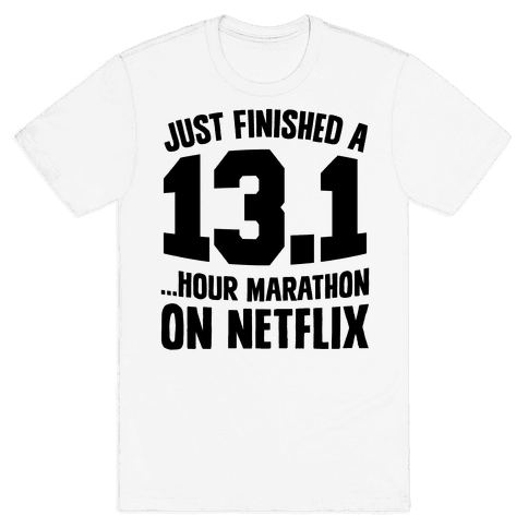Just Finished A 13.1 Mens T-Shirt