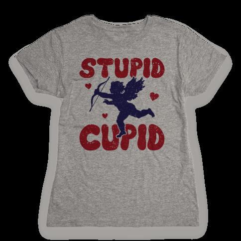 Stupid Cupid Womens T-Shirt