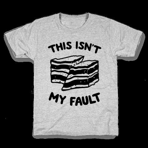 This Isn't My Fault Kids T-Shirt