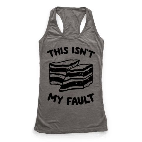 This Isn't My Fault Racerback Tank Top