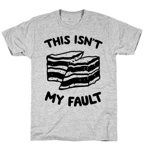 This Isn't My Fault Mens/Unisex T-Shirt