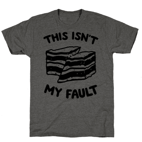 This Isn't My Fault Mens T-Shirt