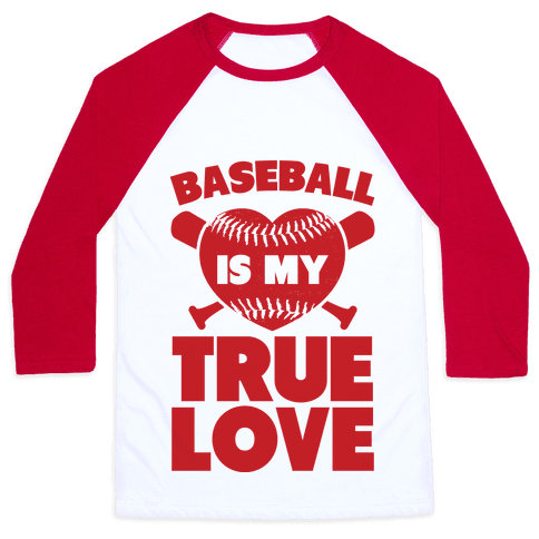 Baseball is my True Love Baseball Tee