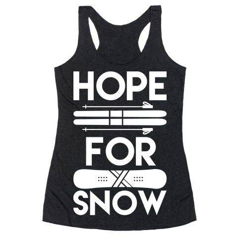 Hope For Snow Racerback Tank Top