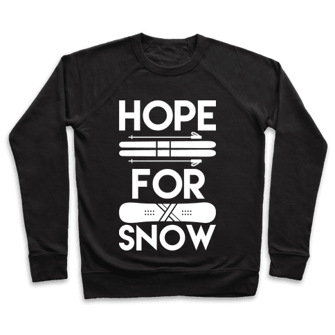 Hope For Snow Pullover