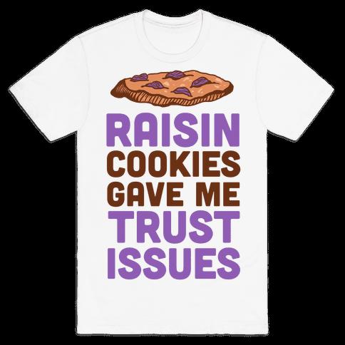 Raisin Cookies Gave Me Trust Issues