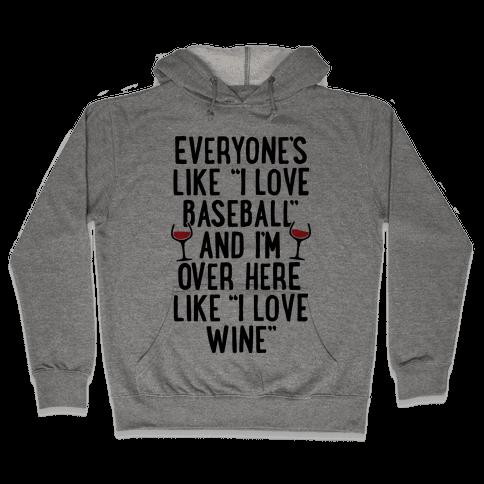 Baseball And Wine Hooded Sweatshirt