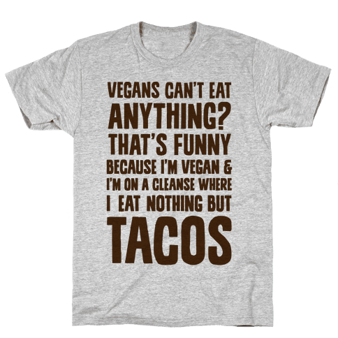 Vegan Taco Cleanse Mens T-Shirt