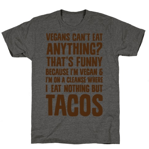 Vegan Taco Cleanse T-Shirt