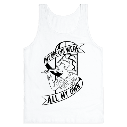 My Dreams Were All My Own Tank Top