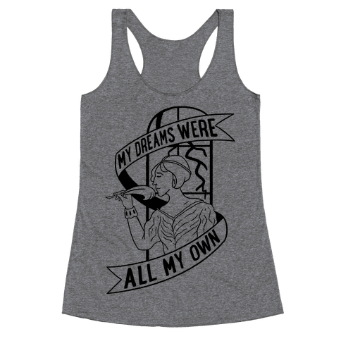 My Dreams Were All My Own Racerback Tank Top