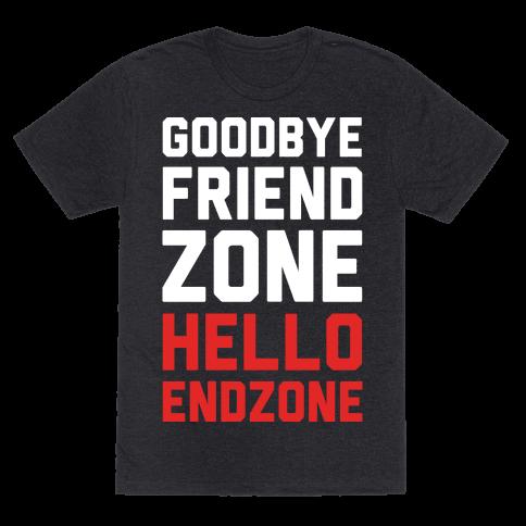 Goodbye Friend Zone Hello Endzone