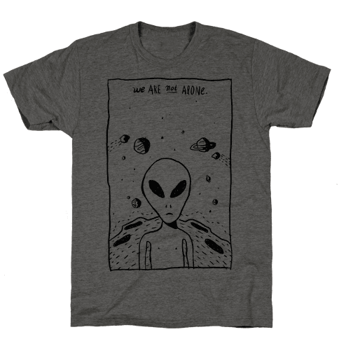 We Are Not Alone Mens T-Shirt