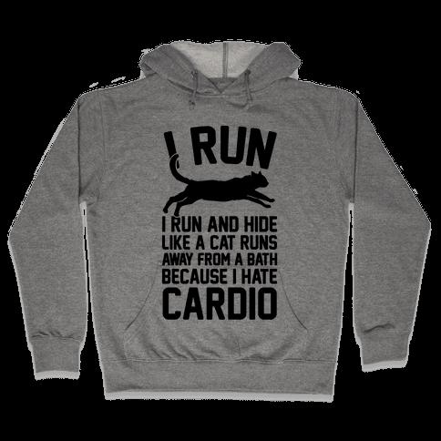 I Run Like A Cat Hooded Sweatshirt