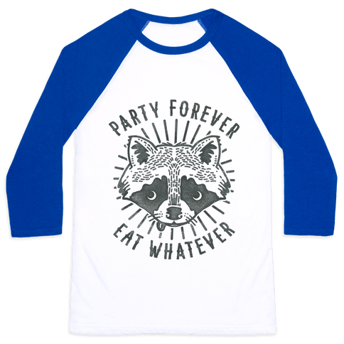 Party Forever Eat Whatever Raccoon Baseball Tee