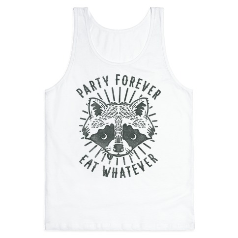 Party Forever Eat Whatever Raccoon Tank Top