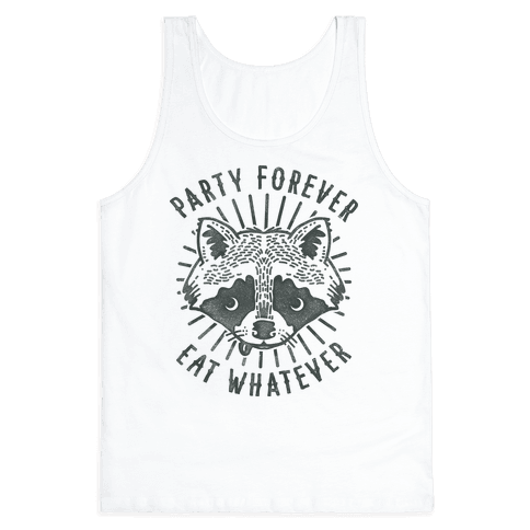 Party Forever Eat Whatever Raccoon