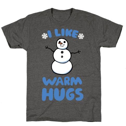 I Like Warm Hugs T-Shirt