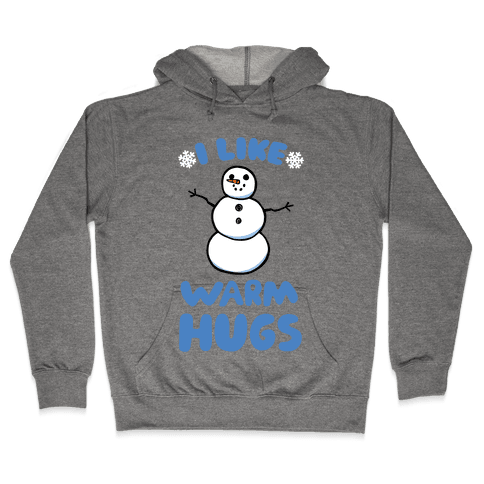 I Like Warm Hugs Hooded Sweatshirt
