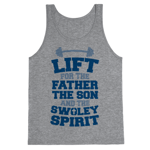 Lift For The Father, The Son, And The Swoley Spirit Tank Top