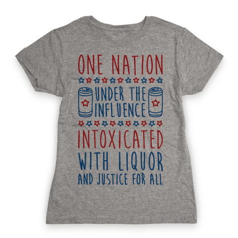 One Nation Under The Influence Womens T-Shirt