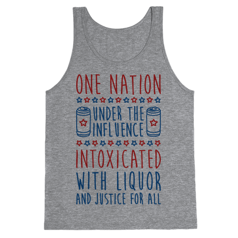 One Nation Under The Influence Tank Top