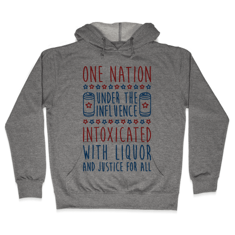 One Nation Under The Influence Hooded Sweatshirt