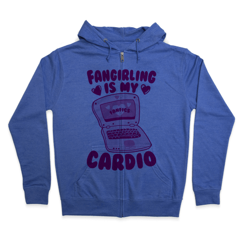Fangirling Is My Cardio Zip Hoodie