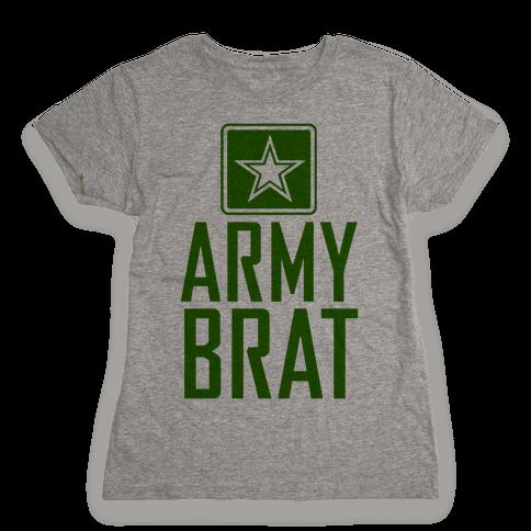 Army Brat Womens T-Shirt