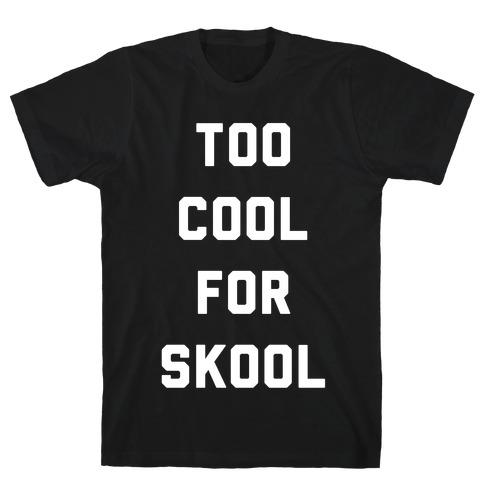 Too Cool for Skool Mens T-Shirt