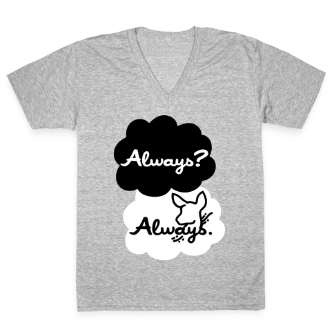 Always? Always. V-Neck Tee Shirt