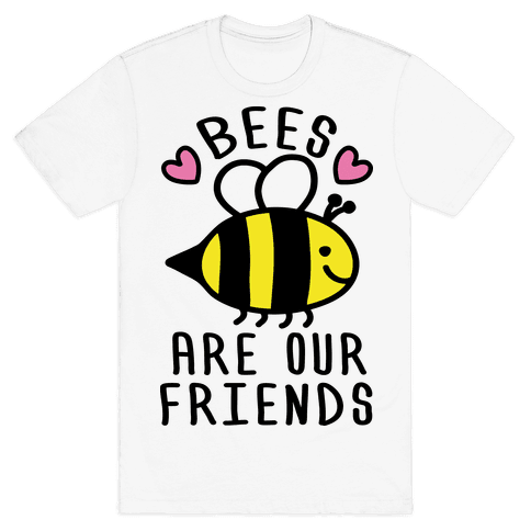 Bees Are Our Friends Mens T-Shirt