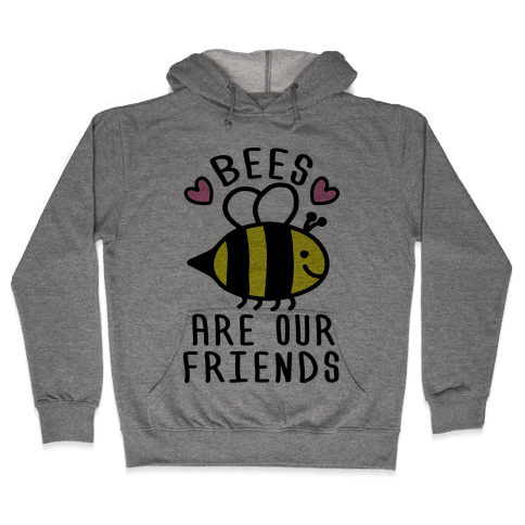 Bees Are Our Friends Hooded Sweatshirt