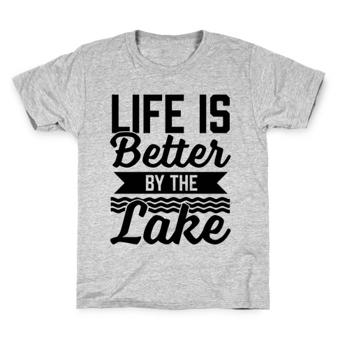 Life Is Better By The Lake Kids T-Shirt